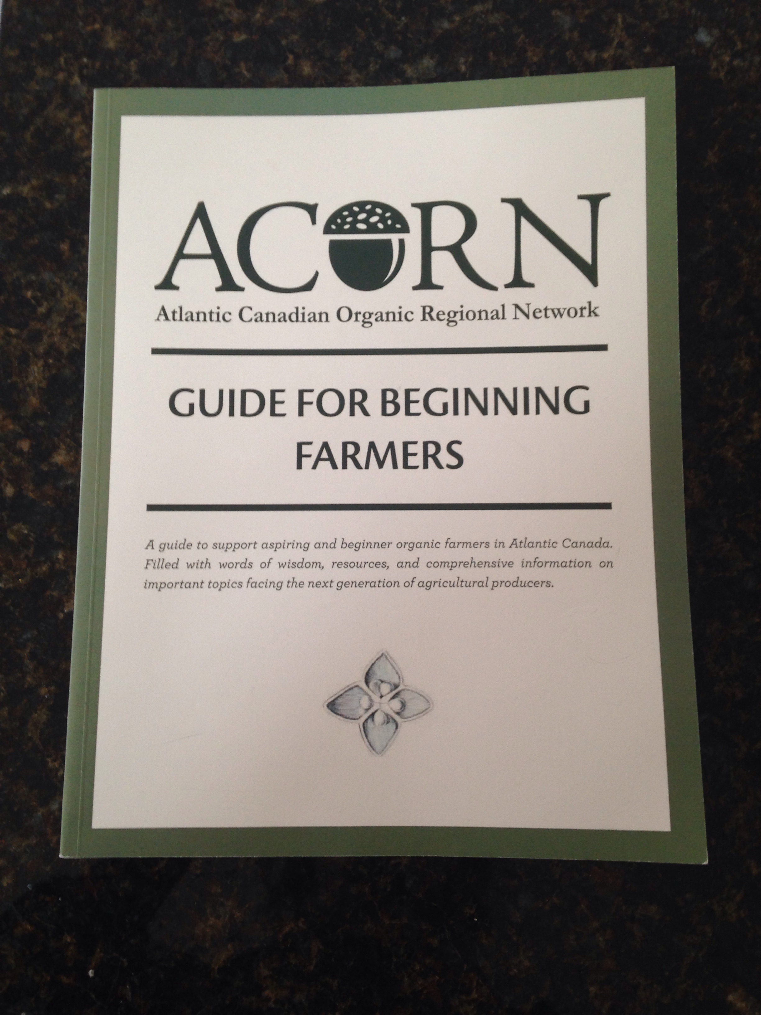 acorn guide for beginning farmers this 122 page manual features comprehensive articles essays illustrations resource listings and words of wisdom from members of the atlantic organic